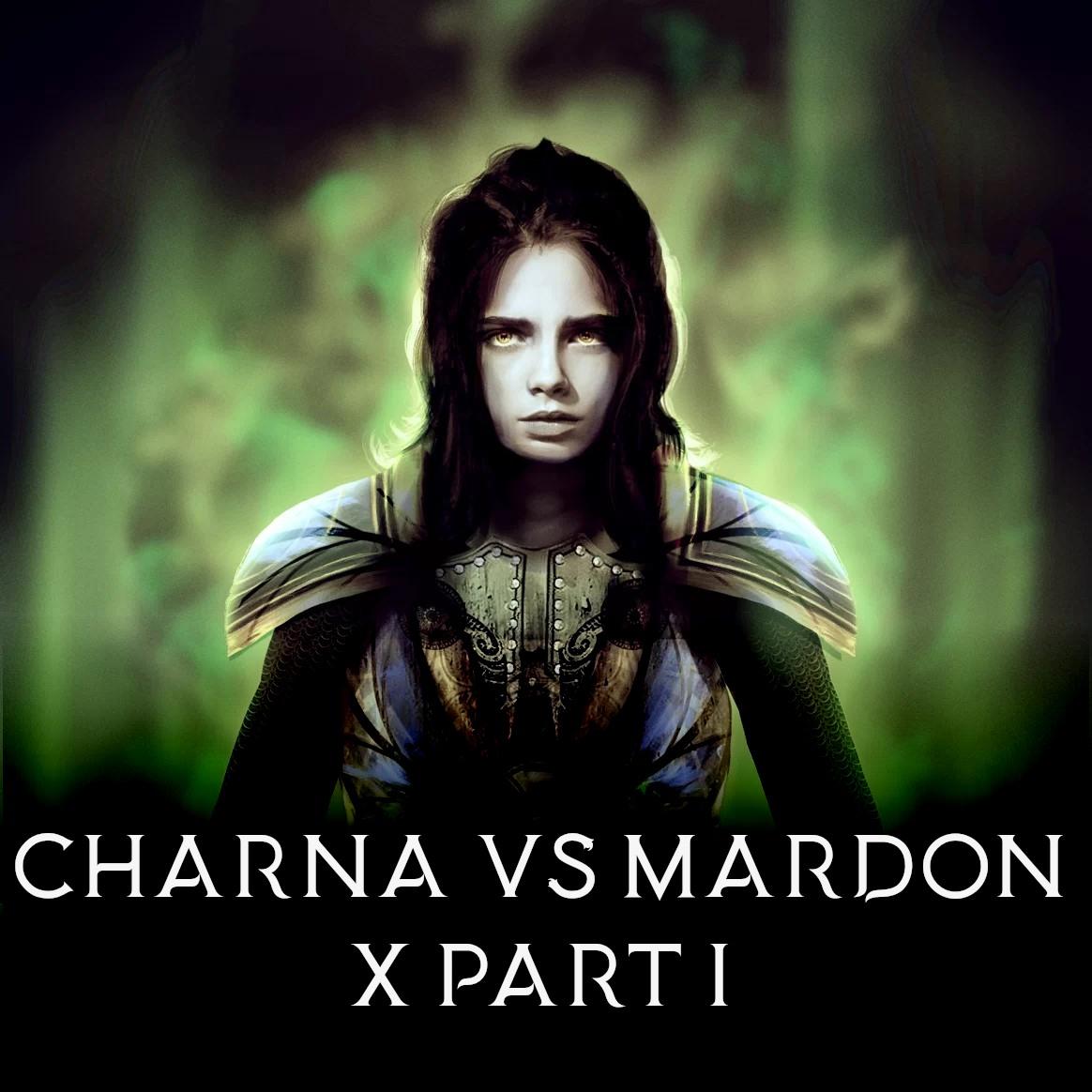 Część 10 Part 1: Charna vs Mardon