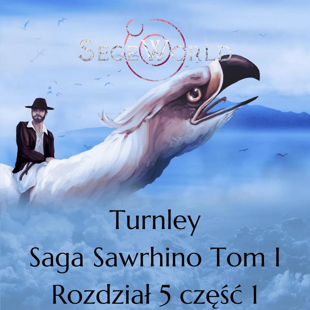 Saga Sawrhino – Tom 1 – Rozdział 5 część 1