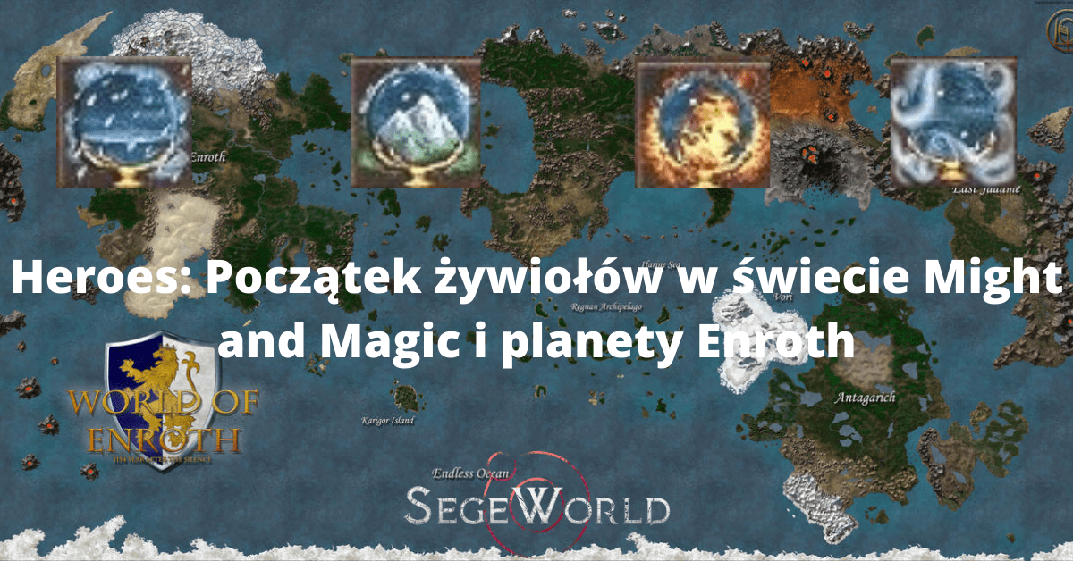 Heroes: Początek żywiołów w świecie Might and  Magic i planety Enroth
